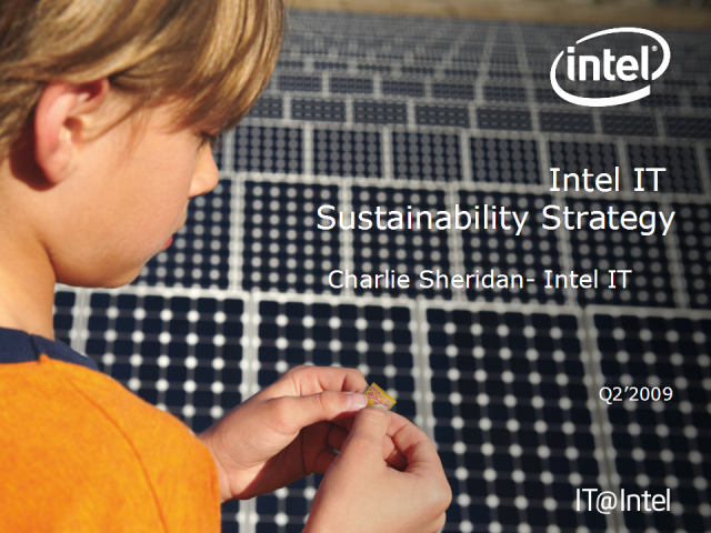 A User's Perspective: Sustainable IT at Intel