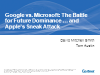 Google vs. Microsoft: The Battle for Future Dominance