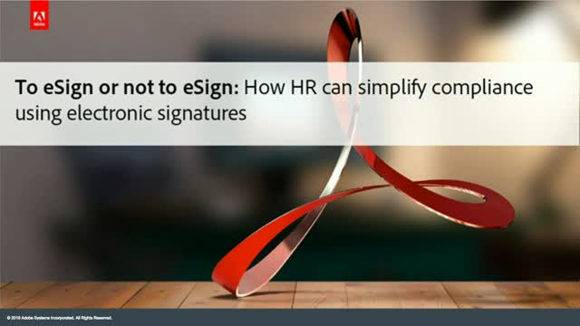 To e-sign or not to e-sign: Simplifying compliance with e-signatures.