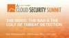 The Good, The Bad & The Ugly of Threat Detection