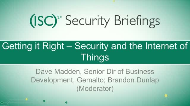 Briefings On Demand: Getting it Right - Security & the Internet of Things
