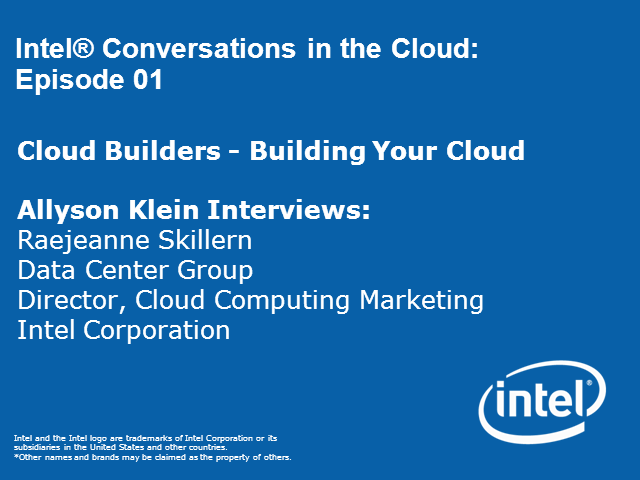 Conversations in the Cloud: What Is Intel Cloud Builders?