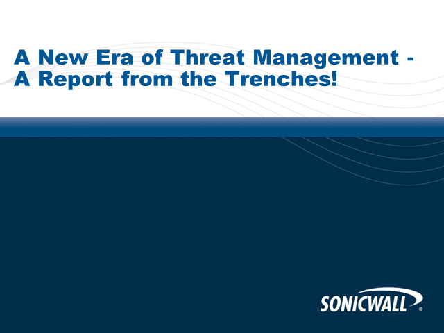 A New Era of Threat Management - A Report from the Trenches!