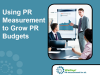 Using Measurement to Grow PR Budgets