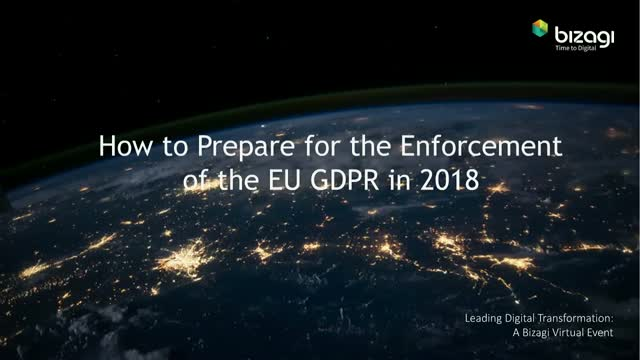 How to Prepare for the Enforcement of the EU GDPR in 2018