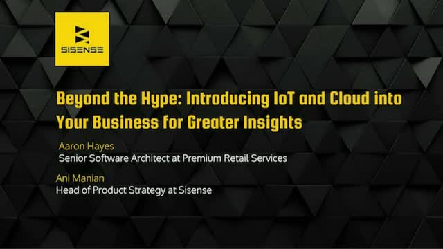 Beyond the Hype: Introducing IoT & Cloud into Your Business for Greater Insights