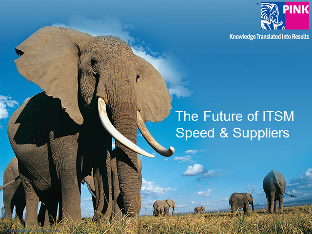 The Future of ITSM – Speed & Suppliers