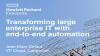 Transforming large enterprise IT with end-to-end automation