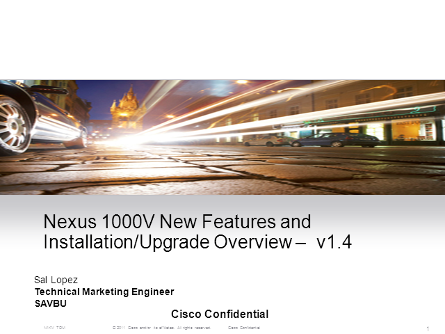 Nexus 1000V v1.4 New Features and Installation/Upgrade Overview