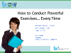How to Conduct Powerful Exercises… Every Time