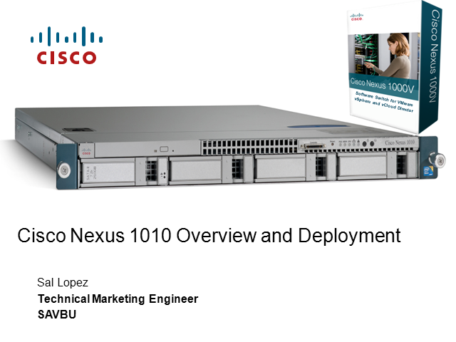 Nexus1010 Overview & Best Practices