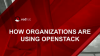 How Organizations are Using OpenStack: Four Technical Use Cases