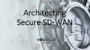 Architecting the Most Secure Enterprise SD-WAN