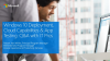 Windows 10 Deployment, Cloud Capabilities & App Testing: Q&A with IT Pros