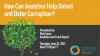 How Can Analytics Help Detect and Deter Corruption?