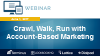 Crawl, Walk, then Run Your Way to ABM Success