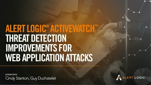 Alert Logic ActiveWatch Threat Detection Improvements for Web Application Attack