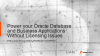 Power your Oracle Database and Business Applications Without Licensing Issues