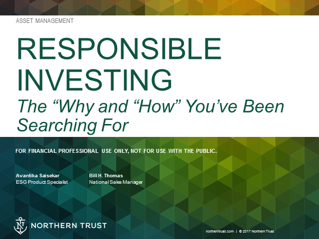 """ESG Investing: The """"Why"""" and """"How"""" You've Been Searching For"""