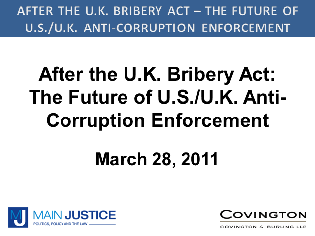 After the UK Bribery Act: The Future of US & UK Anti-Corruption