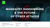 Wannacry Ransomware & The Future of Cyber Attacks