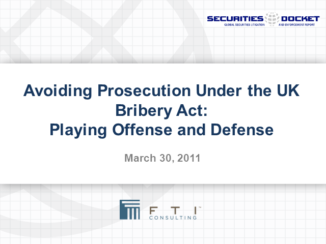 Avoiding Prosecution Under the UK Bribery Act:Offense and Defense