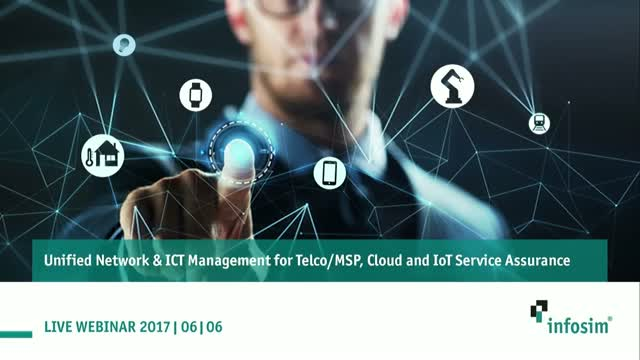 Unified Network & ICT Management for Telco/MSP, Cloud and IoT Service Assurance
