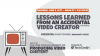 Lessons Learned By An Accidental Video Creator (and Other Professionals)