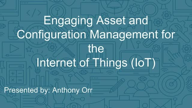 Engaging Asset and Configuration Management for the Internet of Things (IoT)