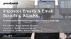 Proofpoint Customer Technical Webinar: Imposter Emails & BEC Attacks