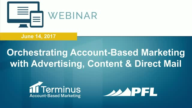 Orchestrating an ABM Campaign with Advertising, Content & Direct Mail