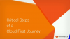 The Critical Steps on a Cloud-First Journey