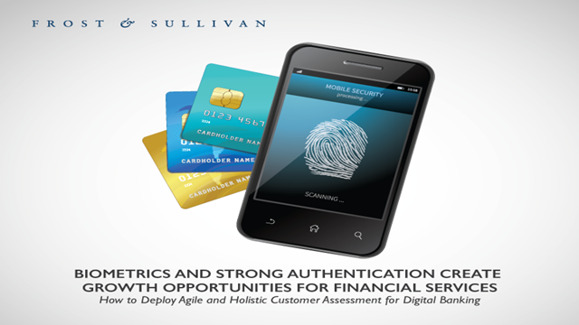 Biometrics and Strong Authentication Create Opportunities for Financial Services
