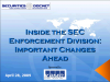 Inside the SEC Enforcement Division: The Important Changes Ahead