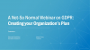 A Not-So Normal Webinar on GDPR: Creating your Organization's Plan