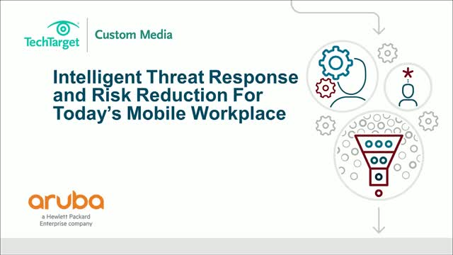Intelligent Threat Response and Risk Reduction for Today's Mobile Workplace