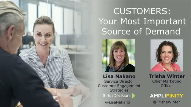 Customers: Your Most Important Source of Demand