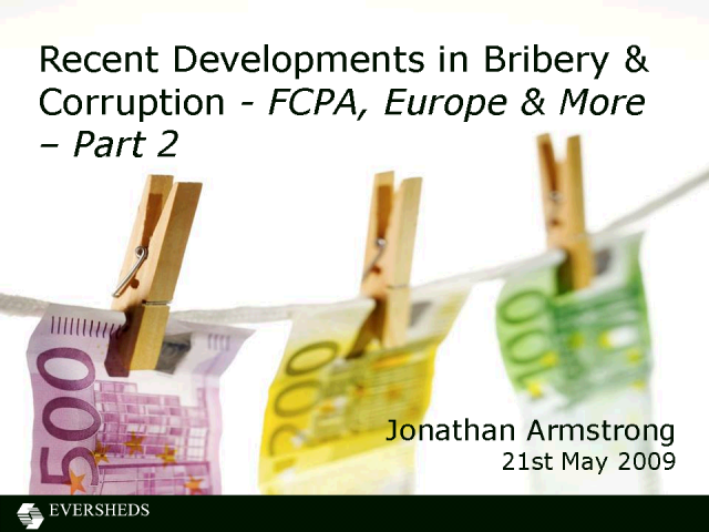 Bribery&Corruption- Prevention&Cure -FCPA, Europe & More: Part 2