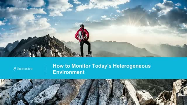 How to Monitor Today's Heterogeneous Environment