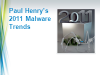 Paul Henry's 2011 Malware Trends