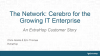 The Network:  Cerebro for the Growing IT Enterprise