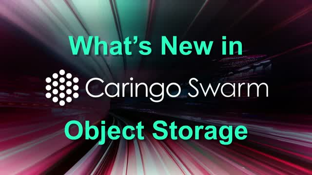 What's New in Caringo Swarm Object Storage