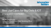 Best Use Cases for Big Data and IoT