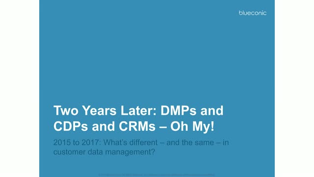 Two Years Later: DMPs and CDPs and CRMs – Oh My!