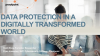 Data Protection in a Digitally Transformed World