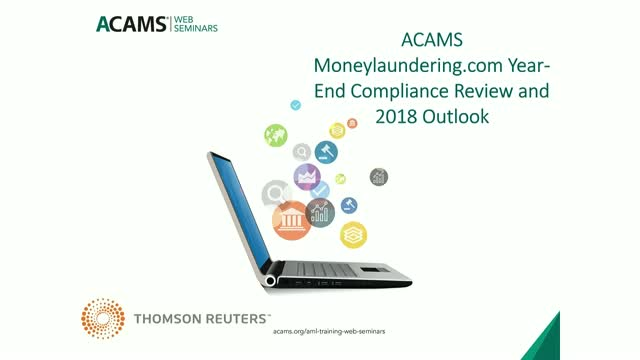 ACAMS Moneylaundering.com Year-End Compliance Review and 2018 Outlook