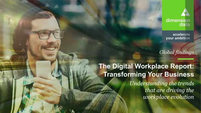 The Digital Workplace: Understand the trends driving the workplace evolution