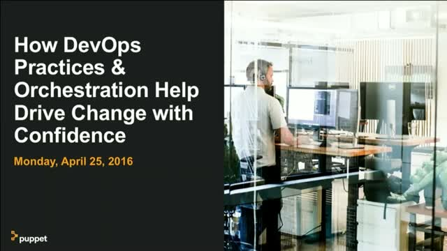 How DevOps Practices & Orchestration Help You Drive Change with Confidence