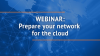 Ready for the cloud? Prepare your network.