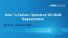 How to Deliver Optimized WAN Segmentation